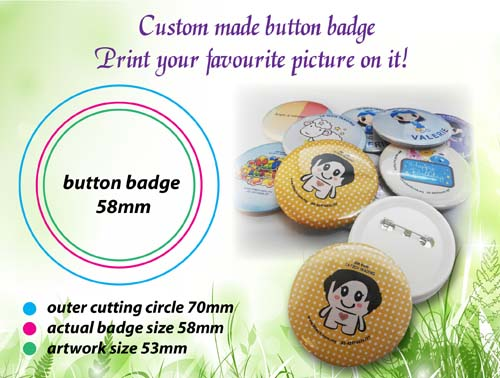 58mm Button badgePrice from RM1.50 each (1000pcs above)